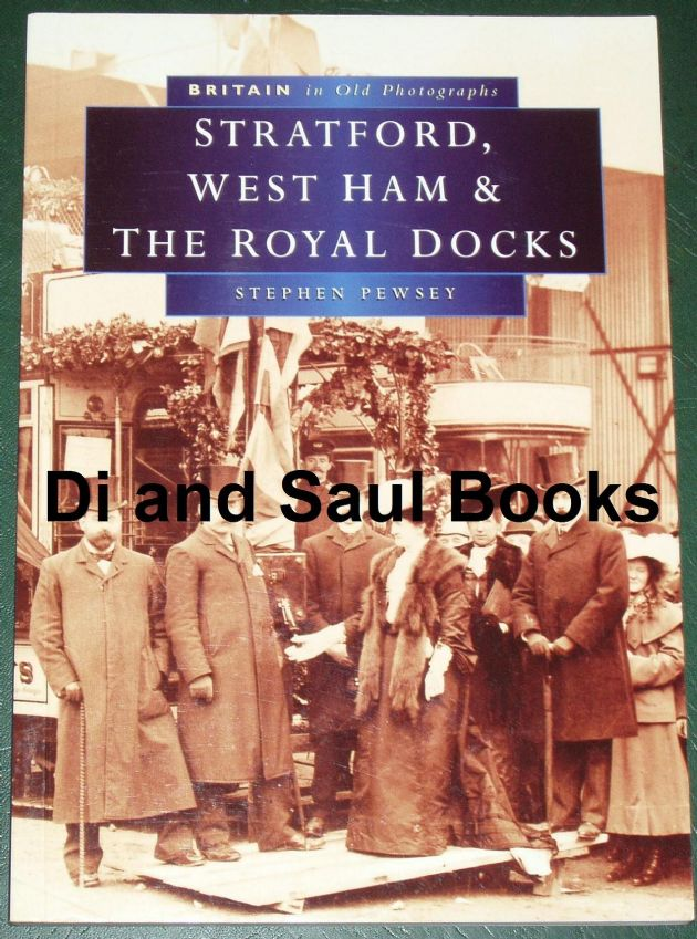 Stratford, West Ham and the Royal Docks, by Stephen Pewsey